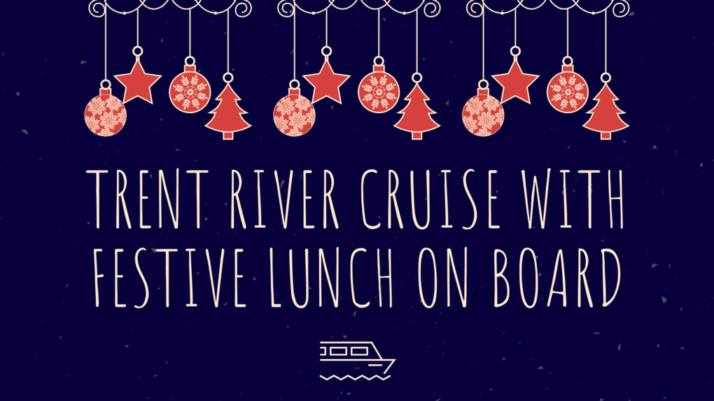 Trent River Cruise With Festive Lunch On Board