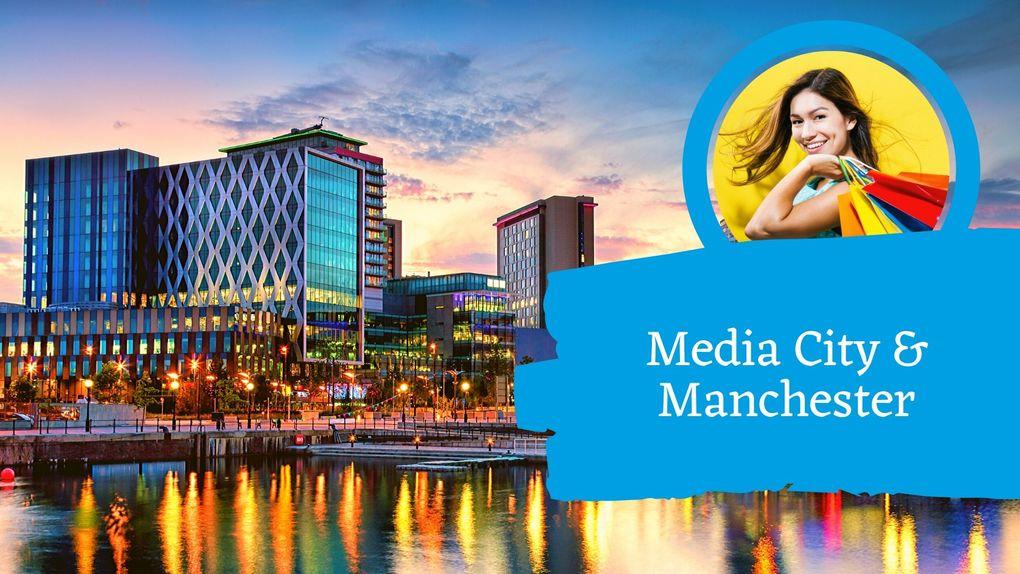 Media City & Manchester