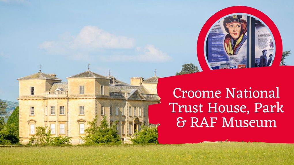 Croome National Trust House, Park & RAF Museum