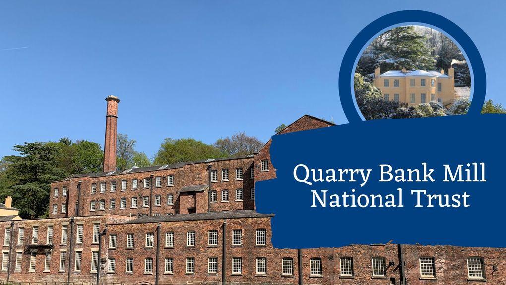 Quarry Bank National Trust