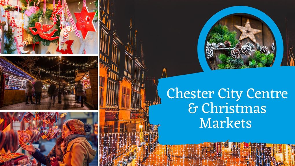 Chester City Centre & Christmas Markets
